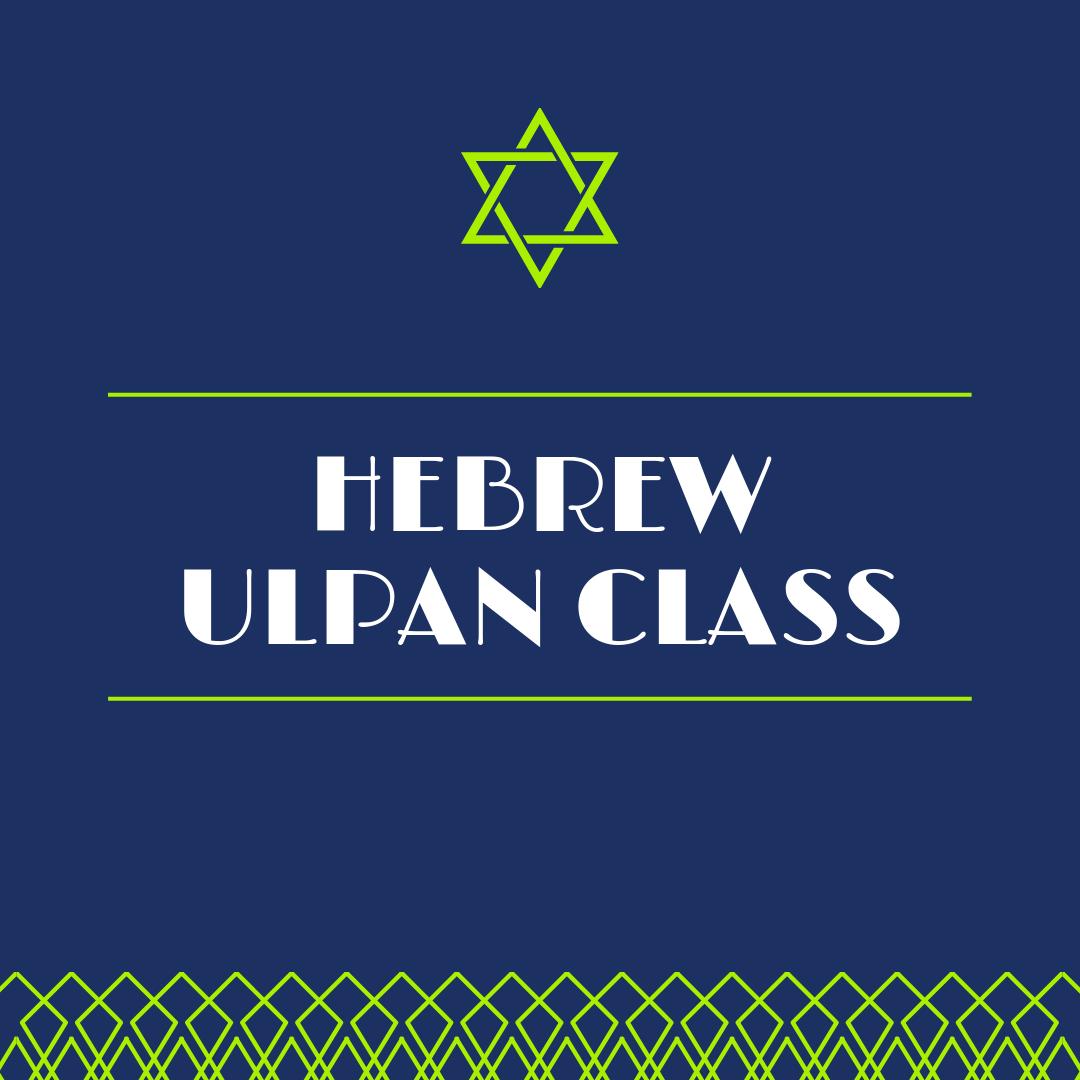 10/16, 10/23, 10/30, 11/6, 11/13, 11/20, 12/4, 12/11 7:00 – 8:00 PM – Beginner Hebrew 8:00 – 9:00 PM – Intermediate Hebrew