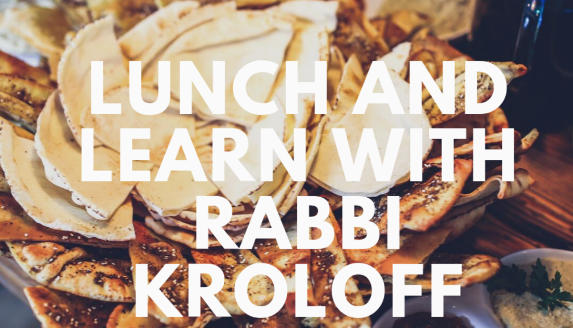 Lunch and learn with Rabbi Kroloff