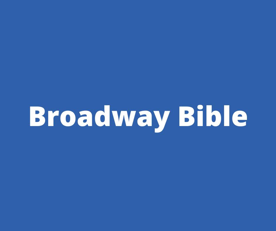 Broadway Bible