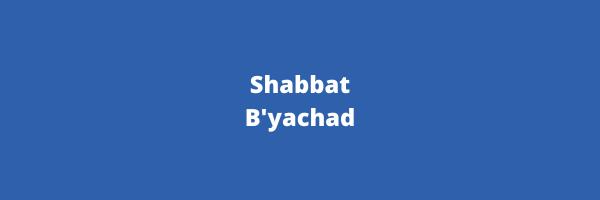 Copy of Shabbat Byachad