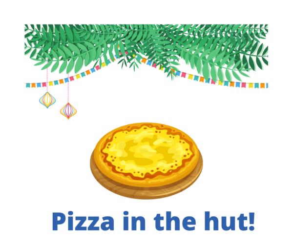 Pizza in the hut!