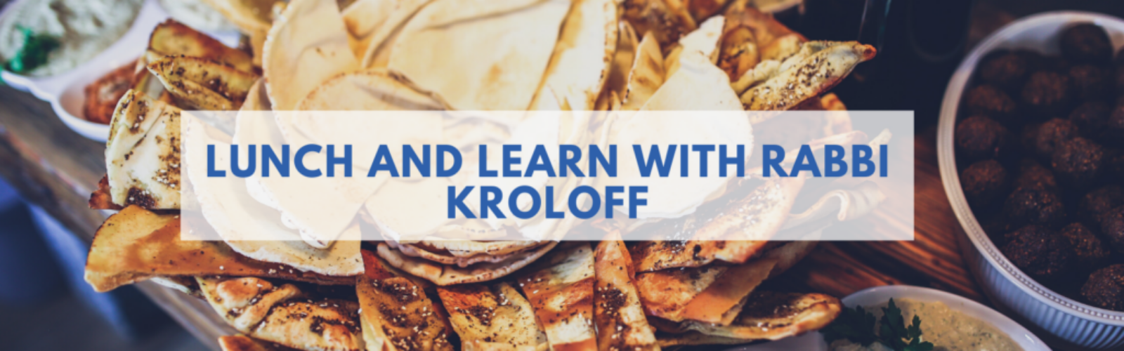 Lunch and learn with Rabbi Kroloff (600 x 500 px)